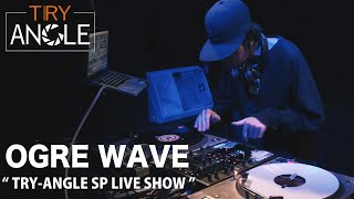 """YouTube動画:TRY-ANGLE vol.58 OGRE WAVE """"TRY-ANGLE SP LIVE SHOW"""""""