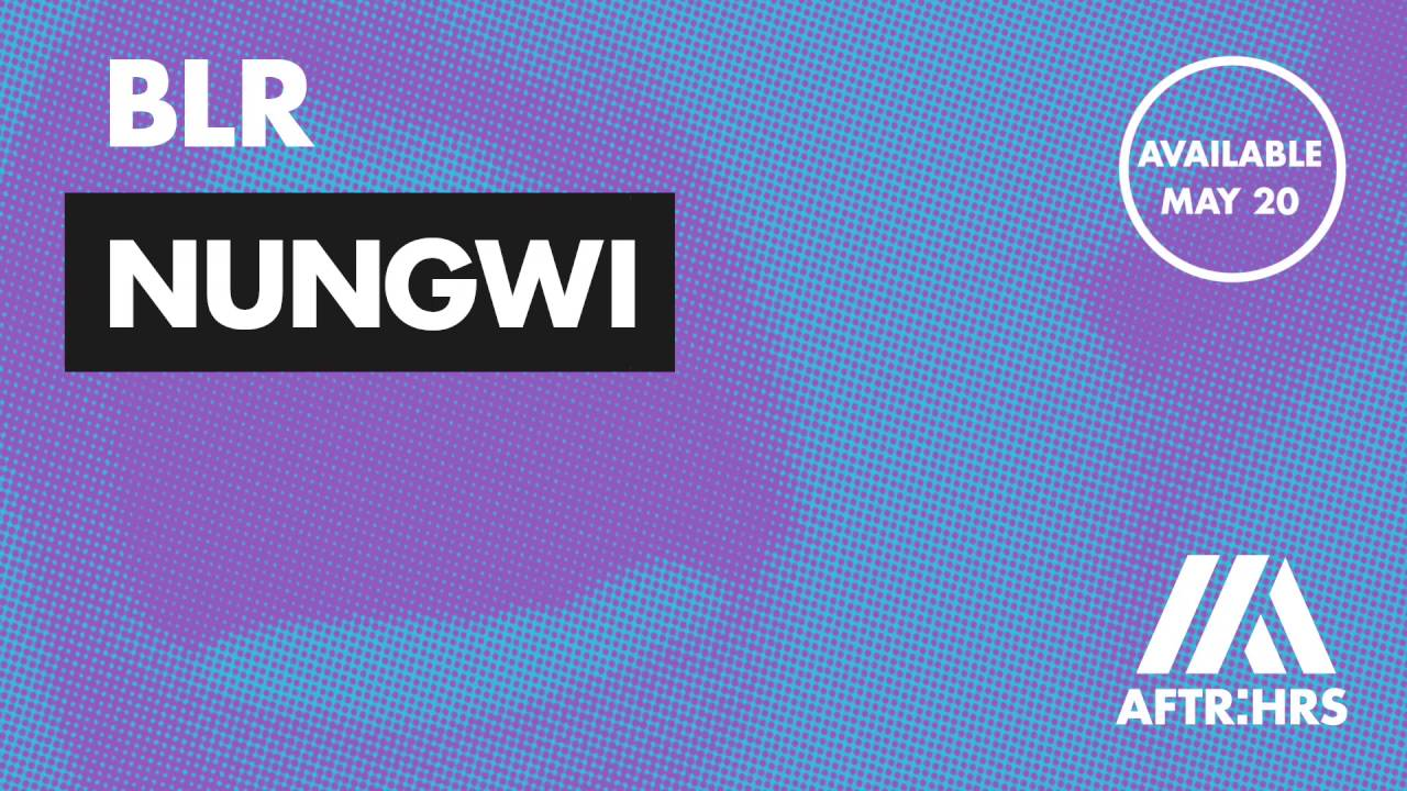 Download BLR - Nungwi [Available on May 20]