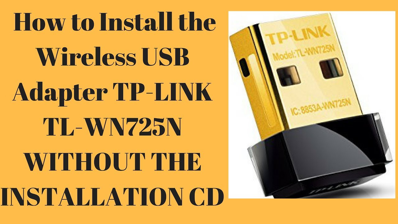 How to Install the Wireless USB Adapter TP-LINK TL-WN725N WITHOUT