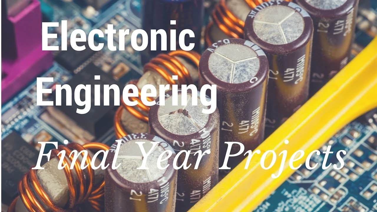 Electronic Engineering Final Year Projects - YouTube