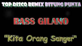 Download lagu KITA ORANG SANGER DISCO REMIX MP3