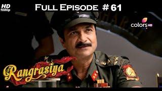 Rangrasiya - Full Episode 61 - With English Subtitles