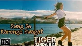 Tiger Zinda Hai First Song | Swag se Karenge Sab Ka Swagat | Salman Khan, Katrina Kaif