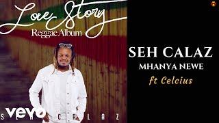 Seh Calaz - Mhanya Newe (Official Audio) ft. celcius