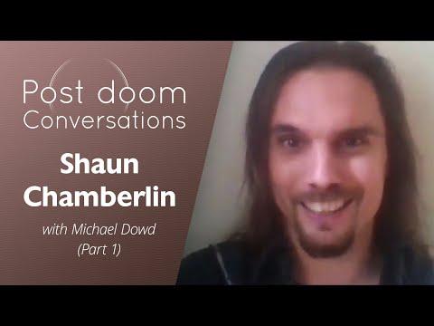 Shaun Chamberlin (1 of 2): Post-doom with Michael Dowd