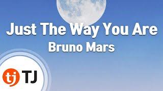 Just The Way You Are_BrunoMars_TJ 노래방 (Karaoke/lyrics/romanization/KOREAN)