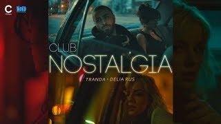 Tranda - Club Nostalgia (feat. Delia Rus)