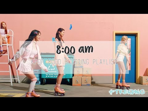 8:00am kpop mood boosting playlist [Trending Songs 트렌디 케이팝]