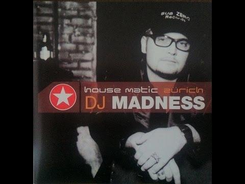 dj madness-house matic zürich