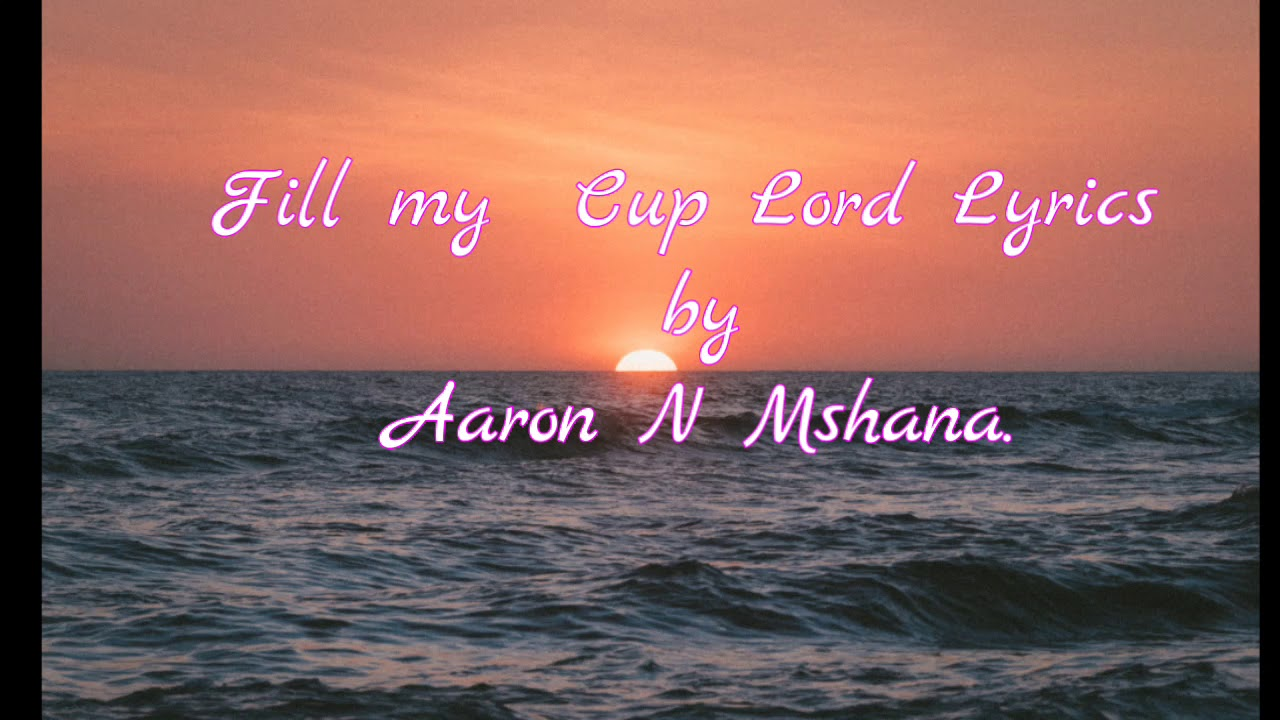 Fill My Cup Lord Lyrics .