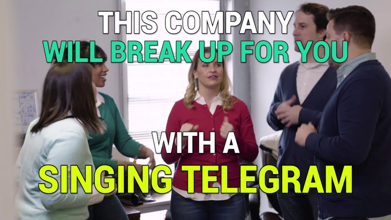 This group will break up for you with a singing telegram