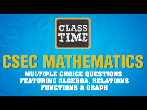 CSEC Mathematics - Multiple choice questions featuring algebra, relations , functions & graph
