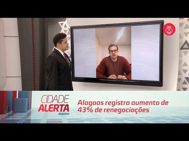 Alagoas registra aumento de 43% de renegociações