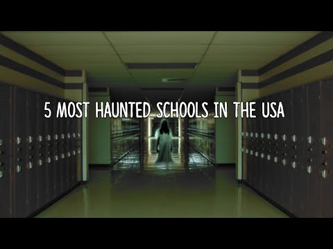 Thumbnail: 5 Most Haunted Schools in the USA!