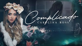Carolina Ross - Complicado ( Video Oficial )