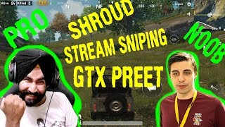 #Shroud Stream Sniping #GTX preet The pro Noob #Roast #funny