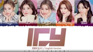 ITZY - 'ICY' [ENGLISH VERSION] Lyrics [Color Coded_Eng]