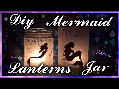 🧜🏻‍♀️ DIY Mermaids Lanterns Jar [ITALIANO] ⚯͛ LET'S BE MERMAIDS // #Pikatea ⚡️