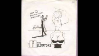 The Elevators - Your I