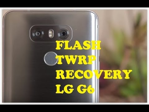 How to Install TWRP Recovery 3 0 1 and Root LG G6 H870