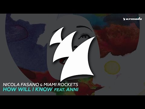 Nicola Fasano & Miami Rockets - How Will I Know (feat. Anni) (Extended Mix)