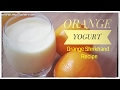 Orange Shrikhand/Orange Yogurt Recipe/Flavored yogurt Recipe/Frozen Orange Yogurt/Yogurt