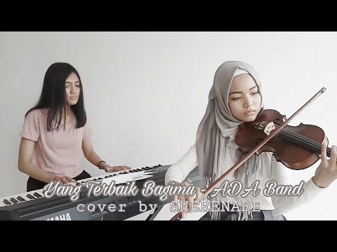 SHERENADE - Yang Terbaik Bagimu (ADA Band) Vocal, Violin & Piano Live Cover