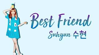 SUHYUN (이수현) – BEST FRIEND [han|rom|eng lyrics/가사]