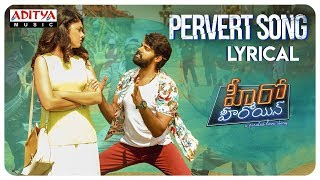 Pervert Song Lyrical | Hero Heroine Songs| Naveen Chandra, Gayathri Suresh, Pooja Javeri