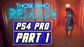 Those Who Remain Gameplay Walkthrough Part 1 - No Commentary [PS4 PRO]