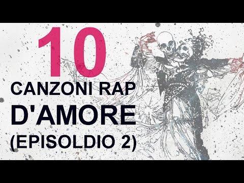 10 CANZONI RAP D'AMORE (EPISODIO 2) - HIP HOP ITALIANO
