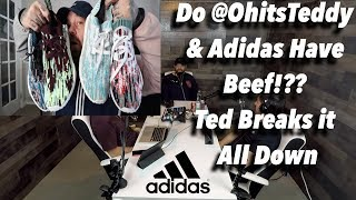 Do @OhitsTeddy & Adidas Have Beef!?? Ted Breaks it All Down