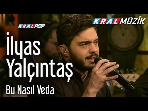 İlyas Yalçıntaş - Bu Nasıl Veda (Kral Pop Akustik)