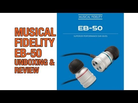 Musical Fidelity EB-50 In-Ear Earphones Unboxing & Review