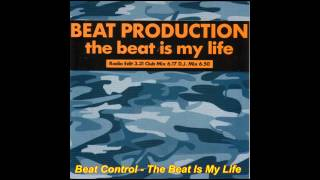 Beat Production - The Beat Is My Life (Club Mix)