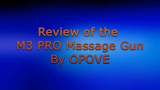 OPOVE M3 Pro Massage Gun is the BOMB!