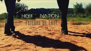 High Nation - Friends we lost