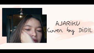 Cover Ajariku - Aaliyah Massaid | Lyrics | Cover by DIDIL