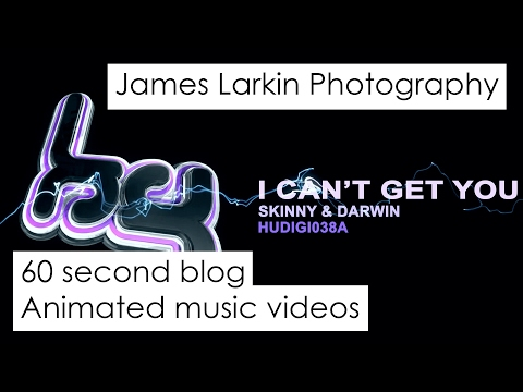 60 second blog   Animated music videos    James Larkin photography