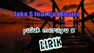 Download Mp3 Pujuk Merayu 2 Lirik Video - Jaka S. Ft Cut Khaira