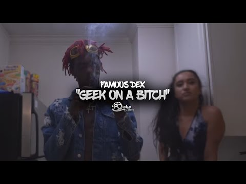 "Famous Dex - ""Geek On a Bitch"" 