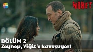 Nöbet 2. Bölüm | Zeynep, Yiğit'e kavuşuyor!