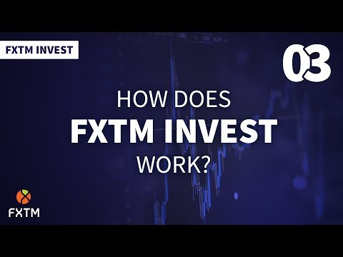 03 How does FXTM Invest work? - FXTM Invest