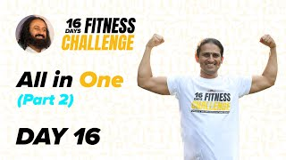 Day 16 of The 16 Day Fitness Challenge | All in One - Part 2 | Gurudev Sri Sri Ravi Shankar