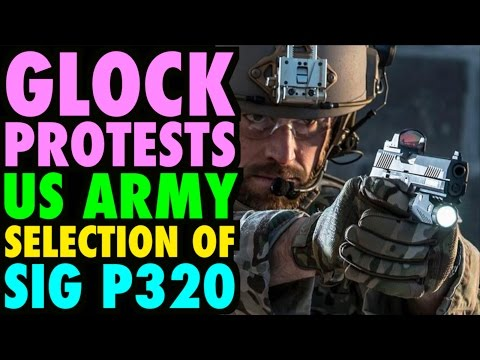 Glock Protests US ARMY Selection Of SIG P320