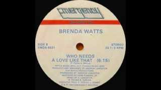 Brenda Watts - Who Needs A Love Like That (1982)