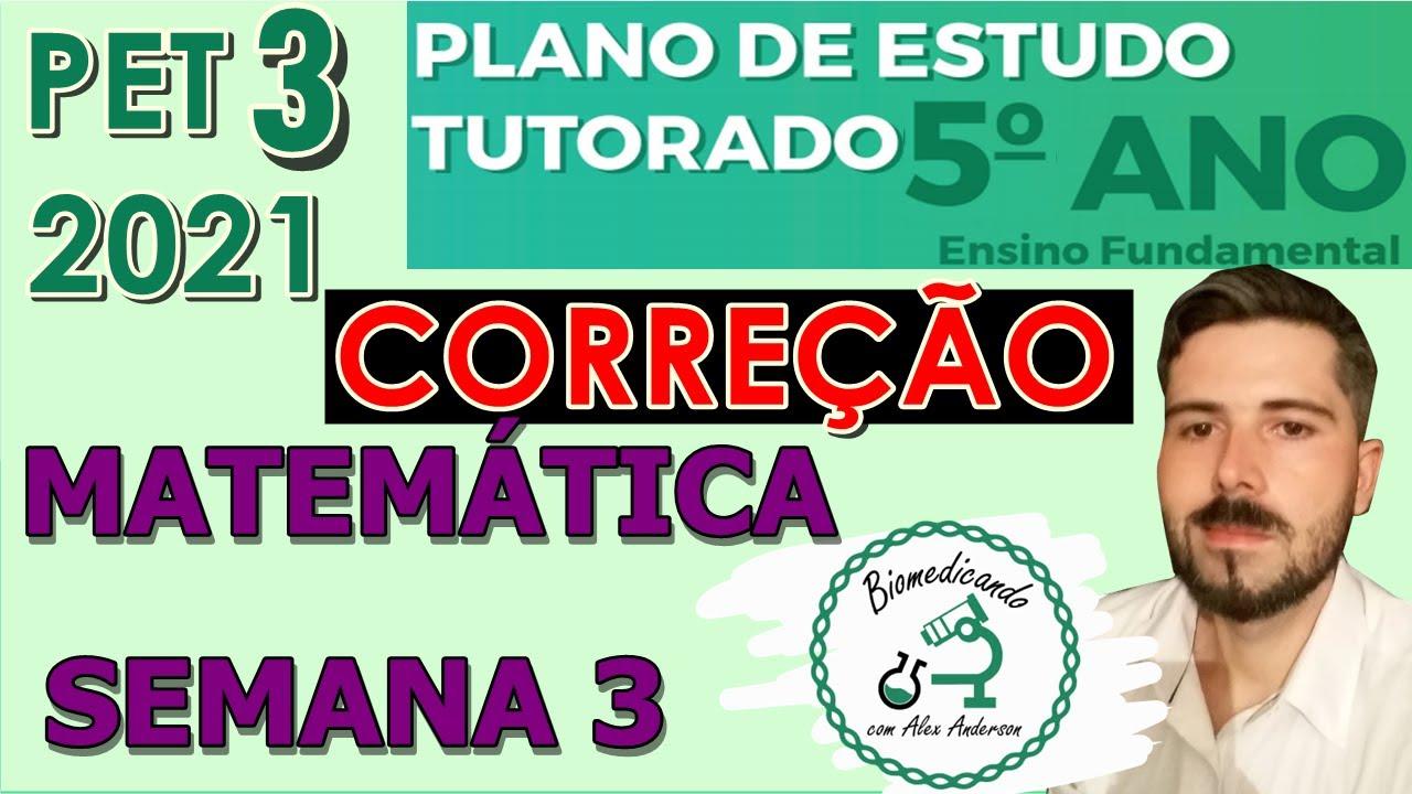 Download Correção PET 3 (2021) - Matemática 5° ano (SEMANA 3) VOLUME 3