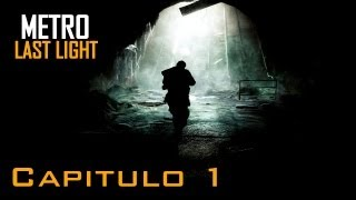 Metro Last Light Walkthrough - Parte 1 - Español