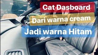 Cat Dasboard Ganti Warna dari Cream ke Warna Hitam Dan Lapis Jok