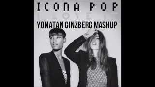 Icona Pop VS Deorro - I Love It (Yonatan Ginzberg MashUp)
